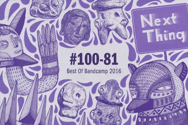 The Best Albums of 2016: #100 – 81 « Bandcamp Daily