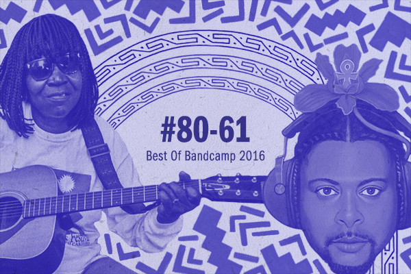 The Best Albums of 2016: #80 – 61 « Bandcamp Daily
