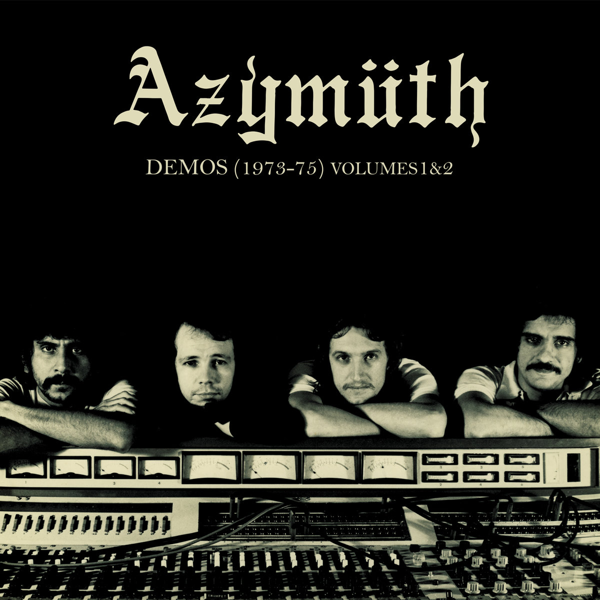 "Album of the Day: Azymuth, ""Demos (1973​-​75) Volumes 1&2"""