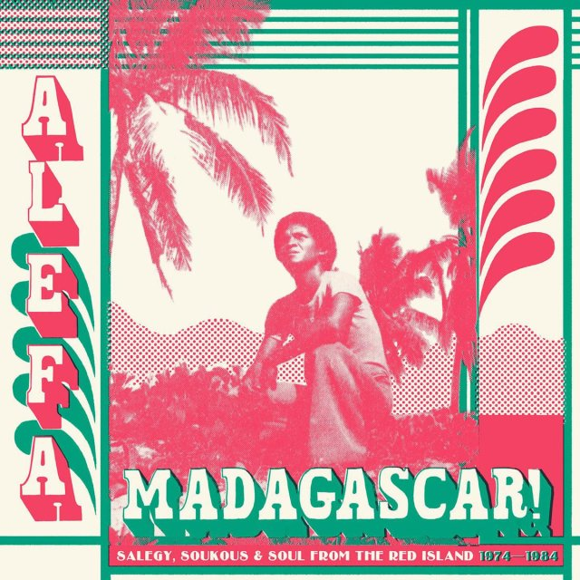 "Album of the Day: Various Artists, ""Alefa Madagascar"""