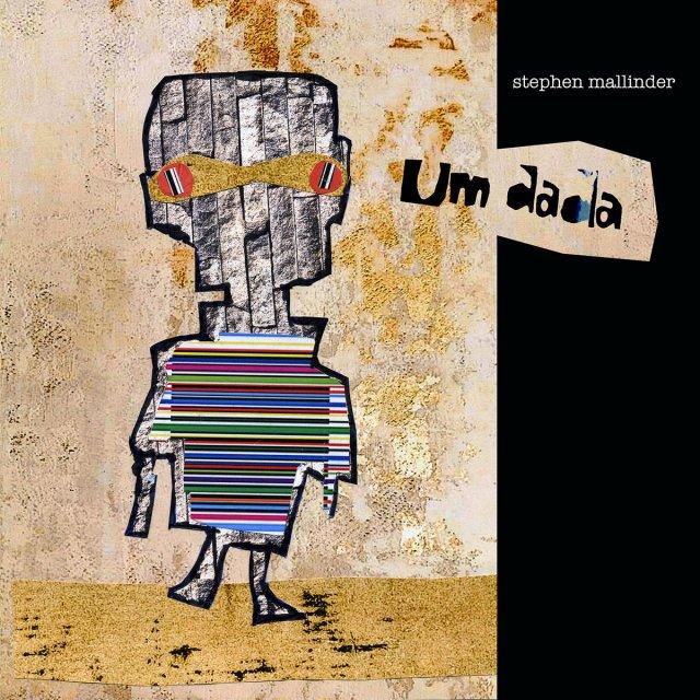"""Album of the Day: Stephen Mallinder, """"Um Dada"""""""