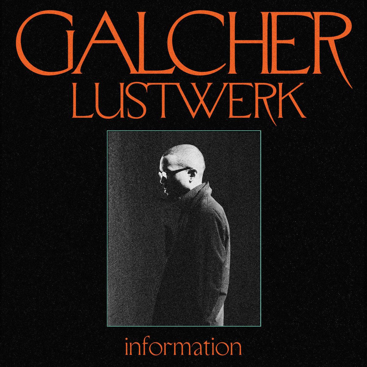 """Galcher Lustwerk, """"Information"""""""